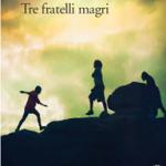 Tre Fratelli Magri - Lorenzo Pavolini